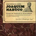 Joaquim Nabuco e Wisconsin- Conferências nos Estados Unidos
